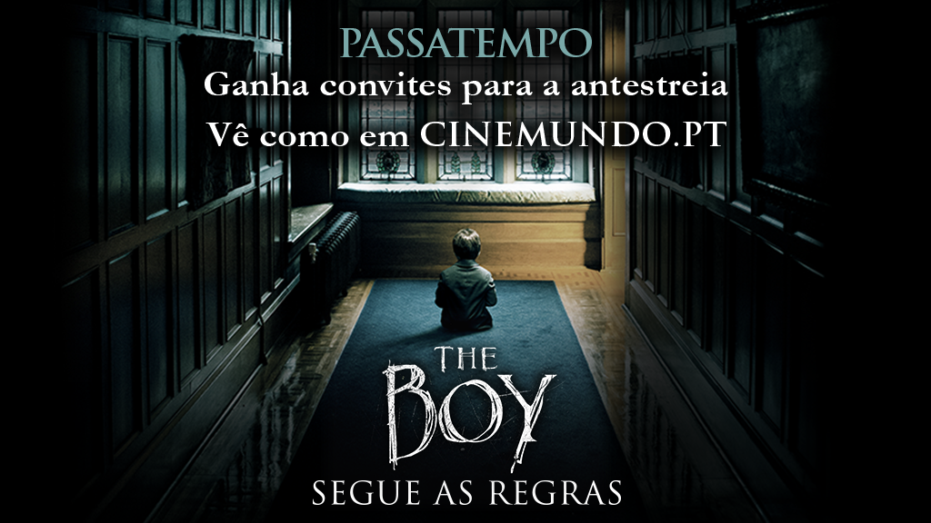 "PASSATEMPO CONVITES DUPLOS ANTESTREIA ""THE BOY – SEGUE AS REGRAS"""